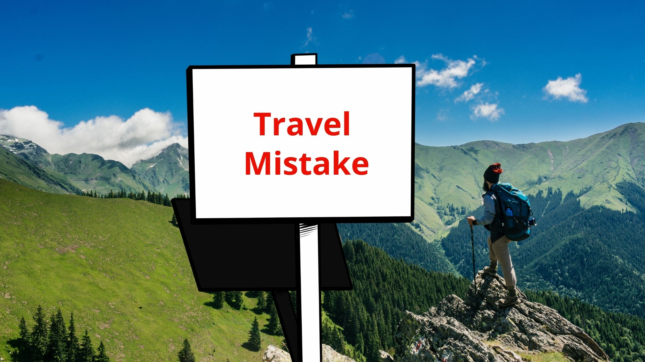 Top 10 Mistakes To Avoid When Traveling Abroad